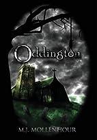 Oddington by M. J. Mollenhour
