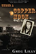 Under a Copper Moon by Greg Lilly