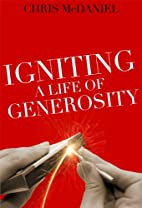 Igniting a Life of Generosity by Chris…