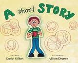 Gilbert, Daniel: A Short Story