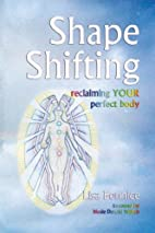 Shape Shifting--reclaiming YOUR perfect body…