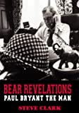 Steve Clark: Bear Revelations: Paul Bryant the Man