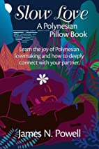 Slow Love: A Polynesian Pillow Book by James…