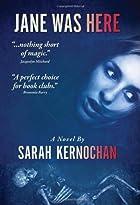 Jane Was Here by Sarah Kernochan