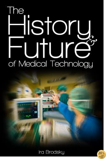 The History & Future of Medical Technology