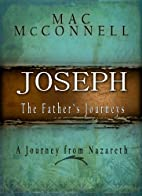 Joseph, The Father's Journey, (Cradle to…