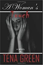 A Woman's Touch by Tena Green