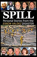 The Spill: Personal Stories from the Exxon…