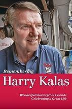 Remembering Harry Kalas - Wonderful Stories…