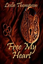 Free My Heart by Leslie Thompson