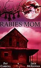 Rabies Mom by Jack McGowan