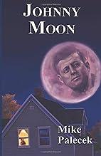 Johnny Moon by Mike Palecek
