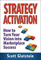 Strategy Activation: How To Turn Your Vision…
