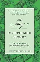 The Secret of Multiplied Money by John…