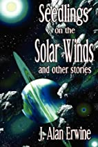 Seedlings on the Solar Winds and other…
