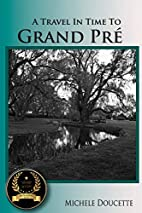 A Travel in Time to Grand Pré: Second…
