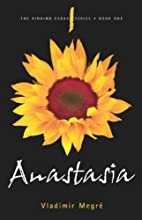 Anastasia (The Ringing Cedars, Book 1) by…