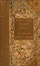 For Every Season Vol. 3 by Greg Laurie