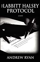 The Labbitt Halsey Protocol by Andrew M Ryan