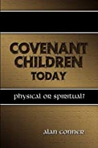 Covenant Children Today: Physical or…