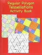 Regular Polygons Tessellations Activity Book…