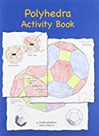 Polyhedra Activity Book by Robert Fathauer