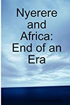 Nyerere and Africa: End of an Era by Godfrey…