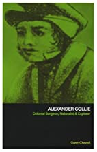 Alexander Collie: Colonial Surgeon,…