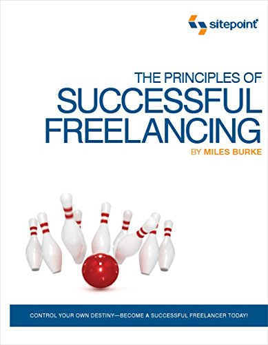 the-principles-of-successful-freelancing-control-your-destiny-become-a-successful-freelancer-today