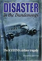 Disaster in the Dandenongs - The Kyeema…