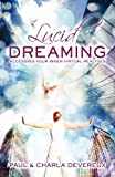 Devereux, Paul: Lucid Dreaming: Accessing Your Inner Virtual Realities
