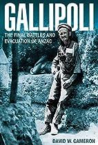 Gallipoli: The FInal Battles and Evacuation…
