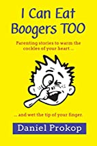 I Can Eat Boogers Too (Parenting Stories to…