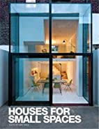 Houses for Small Spaces by Gary Takle