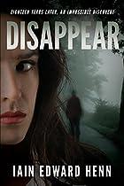 Disappear by Iain Edward Henn