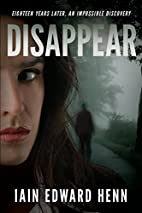 Disappear by Iain Edward Henn