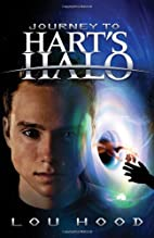 Journey to Hart's Halo by Lou Hood