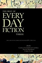 The Best of Every Day Fiction Three by…