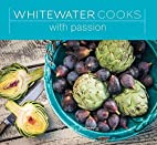 Whitewater Cooks with Passion by Shelley…