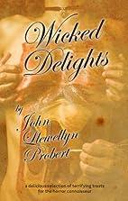 Wicked Delights by John Llewellyn Probert