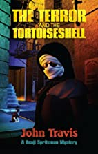 The Terror and the Tortoiseshell by John…