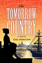 The Tomorrow Country by Gail Hamilton