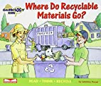 Where Do Recyclable Materials Go? Read,…