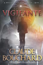 Vigilante by Mr. Claude Bouchard