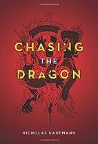 Chasing the Dragon by Nicholas Kaufmann