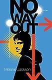 Melanie Jackson: No Way Out