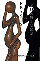 Feasts of Phantoms by Kehinde Adeola Ayeni