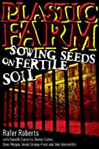 Plastic Farm: Sowing Seeds on Fertile Soil…
