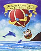 Dreams Come True... All They Need Is You! by…