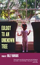 Eulogy to an Unknown Tree by Billy Burgos